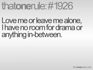 Leave Me Alone Quotes Tumblr Love me or leave me alone,