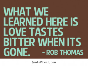 ... rob thomas more love quotes motivational quotes life quotes success