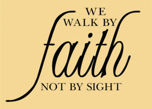 Catalog > We Walk By Faith, Religious Wall Art Decal