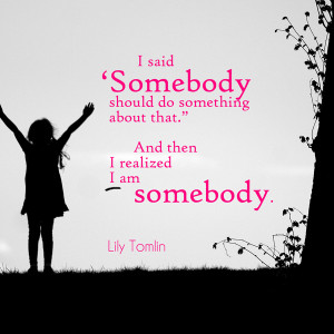 Positive Quotes For The Workplace Lily tomlin workplace quotes