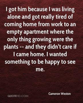 Cameron Weston - I got him because I was living alone and got really ...