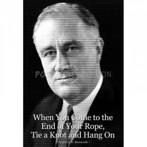Franklin D. Roosevelt Hang On Quote Poster - 13x19
