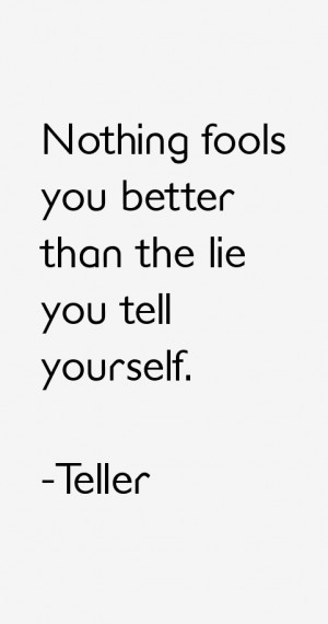 Teller Quotes & Sayings