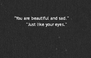 Black and White depressed depression sad suicide eyes quotes beautiful ...
