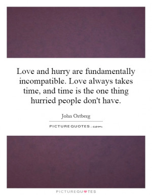 ... and time is the one thing hurried people don't have. Picture Quote #1