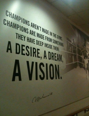Champions aren't made in the gyms