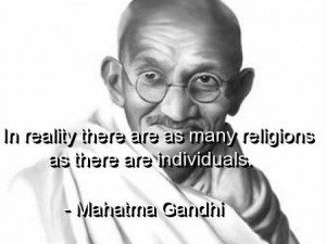 Mahatma gandhi quotes and sayings religion reality real