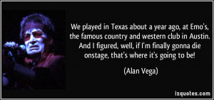 More Alan Vega Quotes