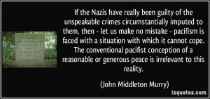 imputed to them, then - let us make no mistake - pacifism ...