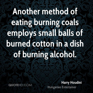 Another method of eating burning coals employs small balls of burned ...
