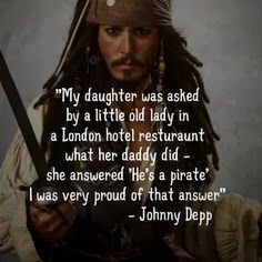 ... Daughter, Johnny Depp Movie Quotes, Awesom, Pirat, Johnny Depp Quotes