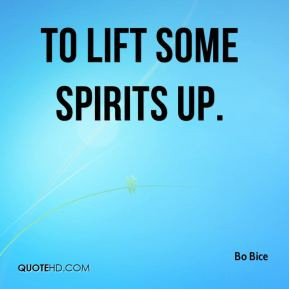 Bo Bice - to lift some spirits up.