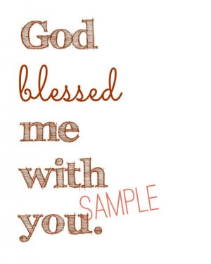 God Blessed Me With You Love Quote Printable