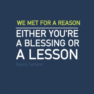 ... you're a blessing or a lesson