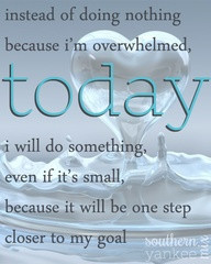 ... Small,Because It Will Be One Step Closer to My Goal ~ Goal Quote
