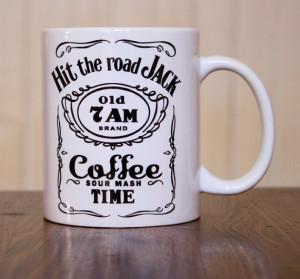 Whiskey Mug, Hit The Road Jack Coffee Mug, Coffee Time, Funny Mug ...