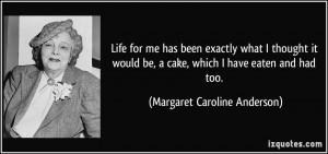 More Margaret Caroline Anderson Quotes