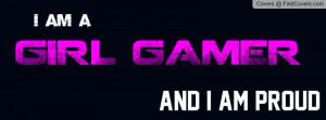 Girl Gamer Quotes Girl Gamer Facebook Profile