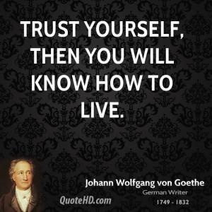 Johann Wolfgang von Goethe Trust Quotes