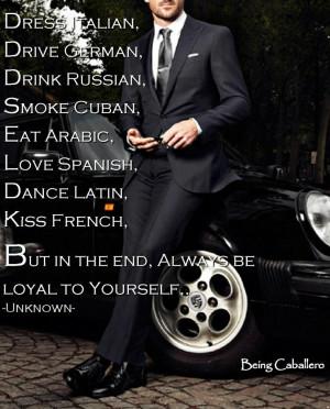 Gentleman's Quote: Dress Italian, Drive German, Drink Russian, Smoke ...