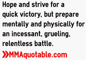Hope and strive for a quick victory, but prepare mentally and ...
