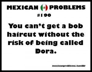 ... tags for this image include: Dora, haircut, mexican and problem
