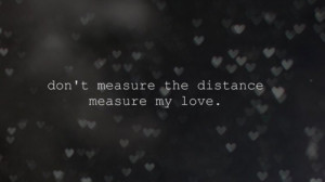 measure-distance-love-quotes-sayings_large.jpg