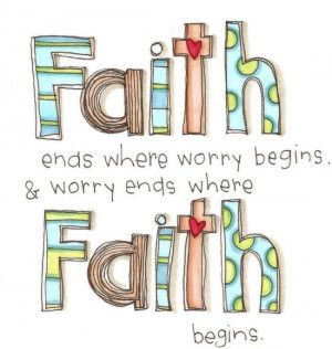 Source: http://xerometer.com/famous-faith-quotes/