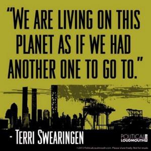 Environmental quotes, wise, sayings, deep, terri swearingen