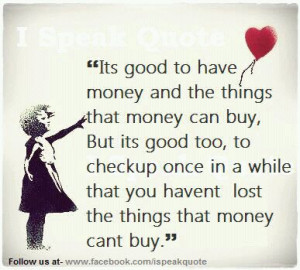 ... love it a lot of people thinks that money is everything and love is