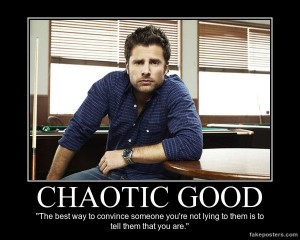 Chaotic Good. Shawn Spencer. Psych.