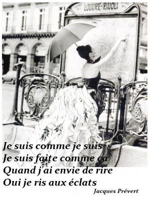 ... ça Quand j'ai envie de rire Oui je ris aux éclats Jacques Prévert