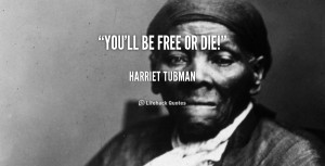 fact harriet tubman quotes