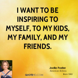 Jodie Foster Family Quotes