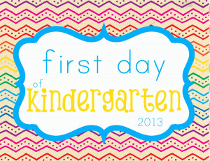 Kindergarten Quotes First day of school signs
