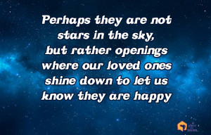Perhaps they are not stars in the sky, but rather openings where out ...