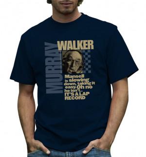 Murray Walker Mansell Quote T-Shirt