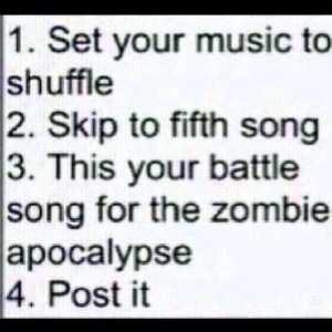Shuffle - Skip to fifth song (Zombie apocalypse) - Quote Tweet with ...
