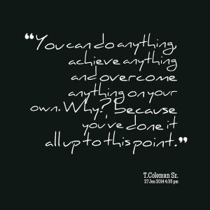 25111-you-can-do-anything-achieve-anything-and-overcome-anything.png