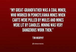 quote-Tim-Murphy-my-great-grandfather-was-a-coal-miner-who-68225.png