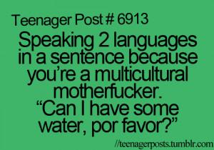 ... languages, motherfucker, multicultural, quotes, so true, teen, teenaag