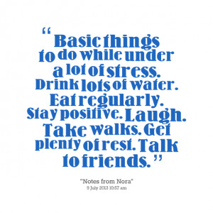 Quotes Picture: basic things to do while under a lot of stress drink ...