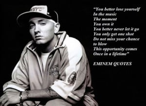 Do Not Miss Your Chance Eminem Quote