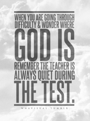 ... god is remember the teacher is always quiet during the test.-WNAVisual