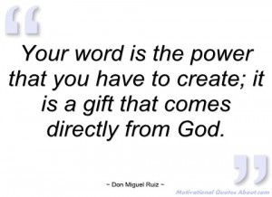 your word is the power that you have to don miguel ruiz