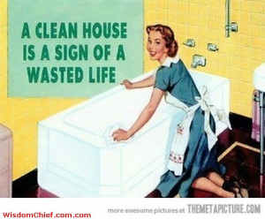Is Your House Clean? Very Funny Cute Quote About Life Nice Picture