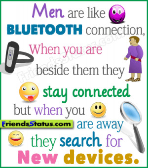 Men are like Bluetooth connection