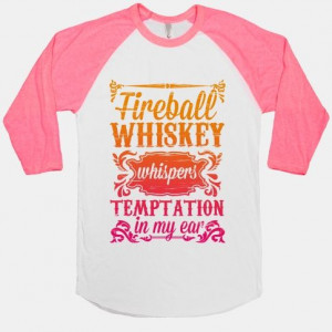 Whiskey Whispers Temptation In My Ear #fireball #flordiageorgia #line ...