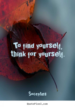 think for yourself quotes quotesgram