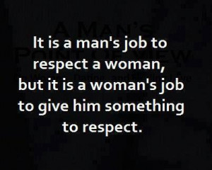 It's a man's job to respect a woman…